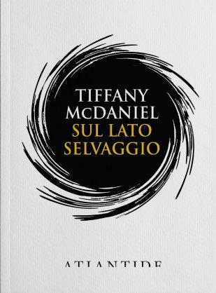 sul-lato-selvaggio-tiffany-mcdaniel-edizioni-di-atlantide